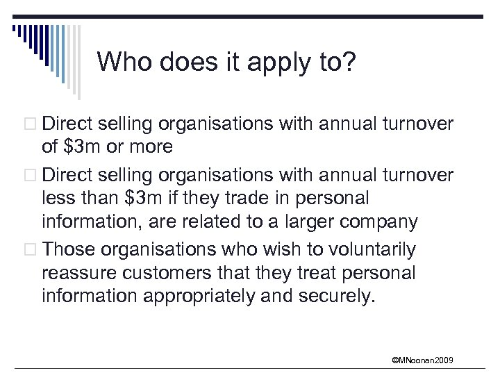 Who does it apply to? o Direct selling organisations with annual turnover of $3