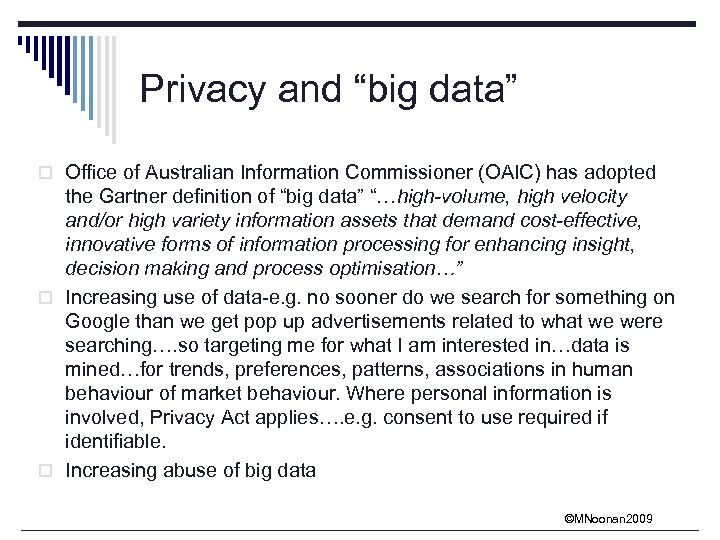 "Privacy and ""big data"" o Office of Australian Information Commissioner (OAIC) has adopted the"