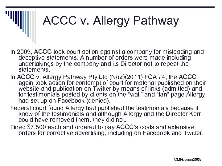 ACCC v. Allergy Pathway In 2009, ACCC took court action against a company for