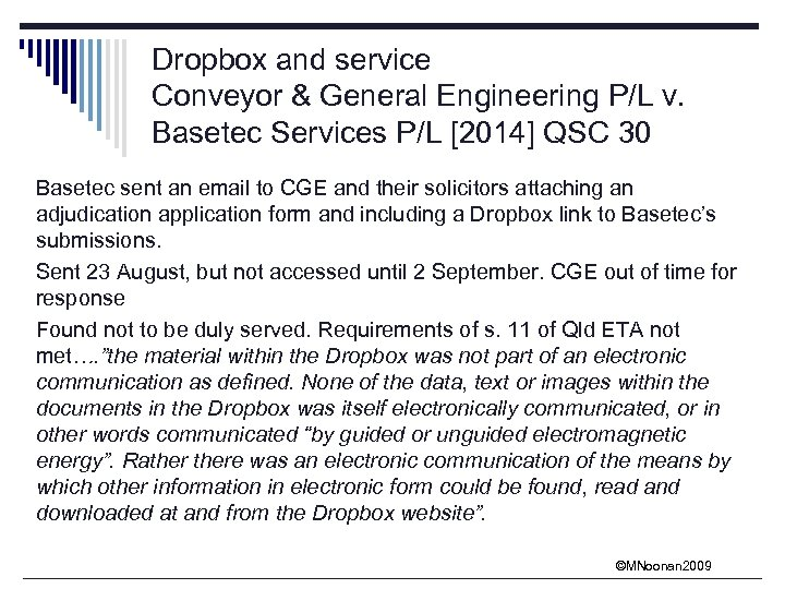 Dropbox and service Conveyor & General Engineering P/L v. Basetec Services P/L [2014] QSC