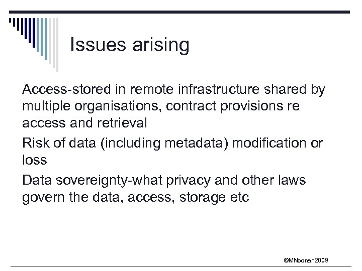 Issues arising Access-stored in remote infrastructure shared by multiple organisations, contract provisions re access
