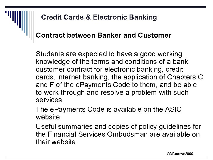 Credit Cards & Electronic Banking Contract between Banker and Customer Students are expected to