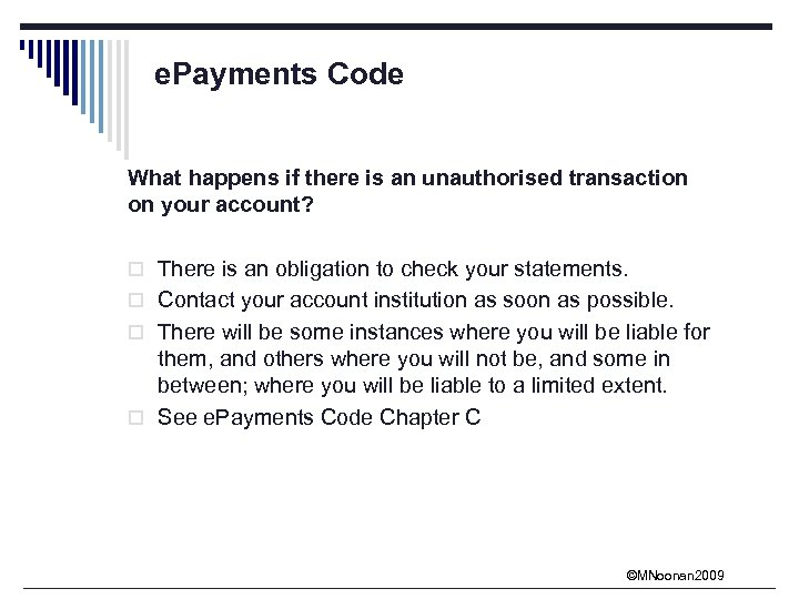 e. Payments Code What happens if there is an unauthorised transaction on your account?