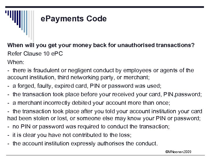 e. Payments Code When will you get your money back for unauthorised transactions? Refer