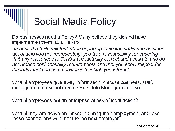Social Media Policy Do businesses need a Policy? Many believe they do and have