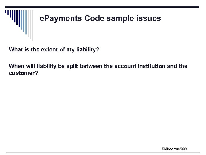 e. Payments Code sample issues What is the extent of my liability? When will