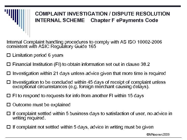 COMPLAINT INVESTIGATION / DISPUTE RESOLUTION INTERNAL SCHEME Chapter F e. Payments Code Internal Complaint