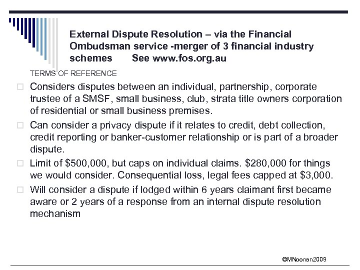 External Dispute Resolution – via the Financial Ombudsman service -merger of 3 financial industry
