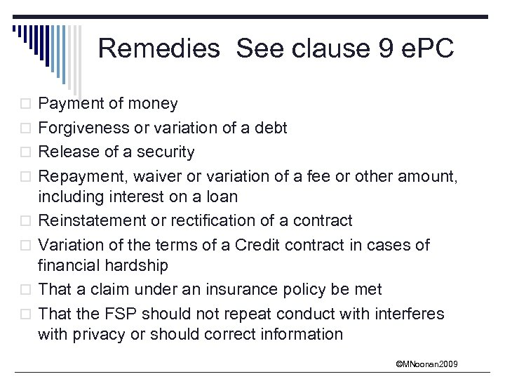 Remedies See clause 9 e. PC o Payment of money o Forgiveness or variation