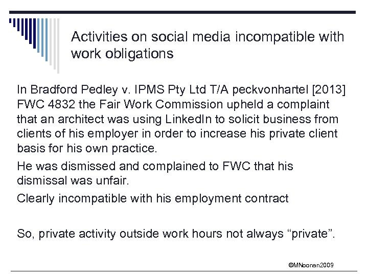 Activities on social media incompatible with work obligations In Bradford Pedley v. IPMS Pty