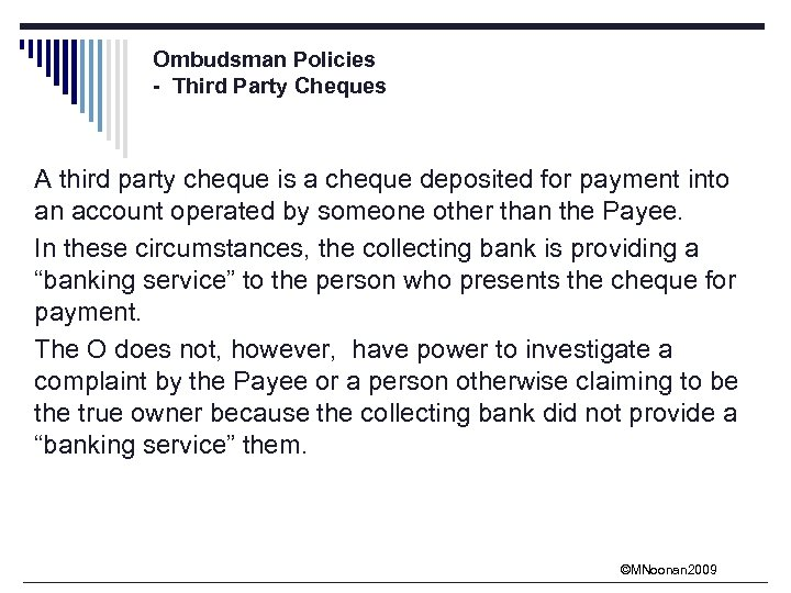 Ombudsman Policies - Third Party Cheques A third party cheque is a cheque deposited