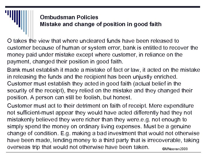 Ombudsman Policies Mistake and change of position in good faith O takes the view