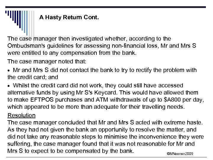 A Hasty Return Cont. The case manager then investigated whether, according to the Ombudsman's