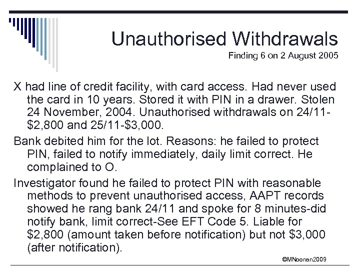 Unauthorised Withdrawals Finding 6 on 2 August 2005 X had line of credit facility,