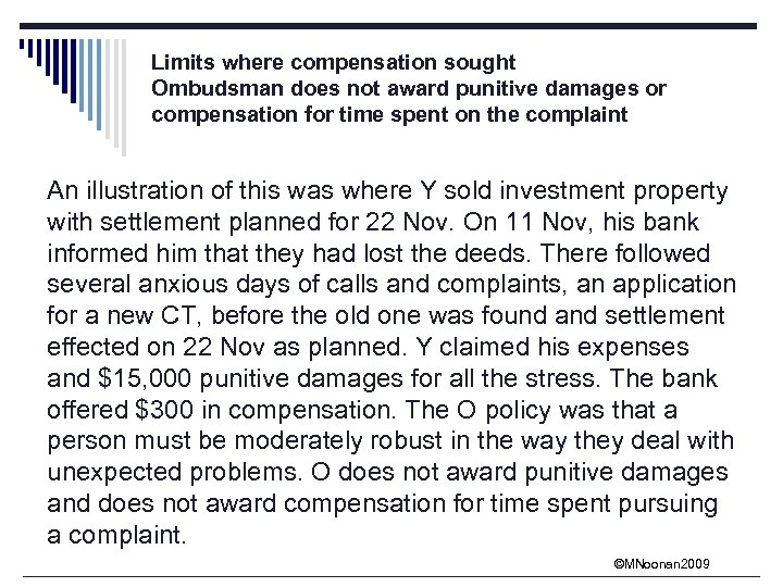 Limits where compensation sought Ombudsman does not award punitive damages or compensation for time