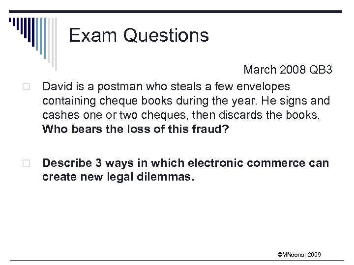 Exam Questions March 2008 QB 3 o David is a postman who steals a