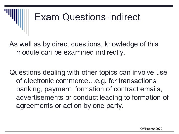 Exam Questions-indirect As well as by direct questions, knowledge of this module can be