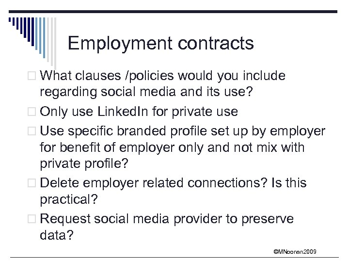 Employment contracts o What clauses /policies would you include regarding social media and its