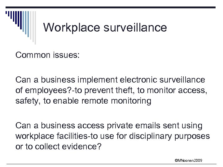 Workplace surveillance Common issues: Can a business implement electronic surveillance of employees? -to prevent