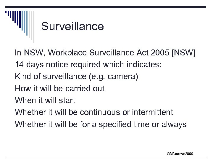 Surveillance In NSW, Workplace Surveillance Act 2005 [NSW] 14 days notice required which indicates: