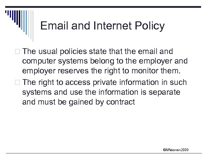 Email and Internet Policy o The usual policies state that the email and computer