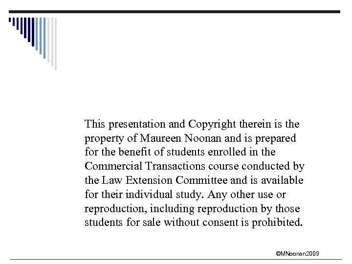 This presentation and Copyright therein is the property of Maureen Noonan and is prepared