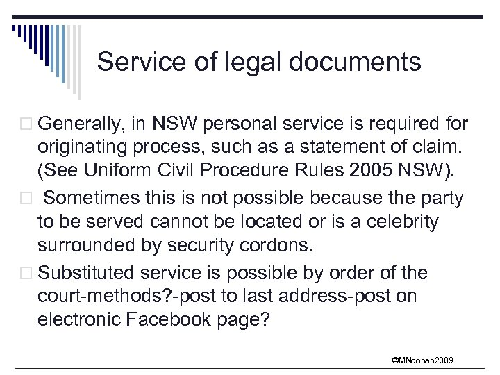Service of legal documents o Generally, in NSW personal service is required for originating