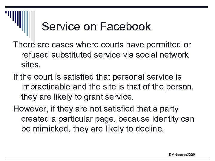 Service on Facebook There are cases where courts have permitted or refused substituted service