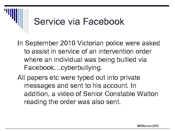 Service via Facebook In September 2010 Victorian police were asked to assist in service