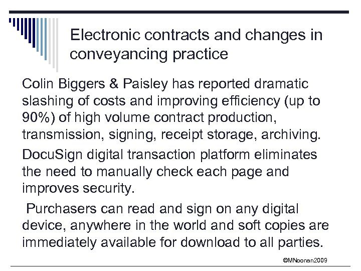 Electronic contracts and changes in conveyancing practice Colin Biggers & Paisley has reported dramatic