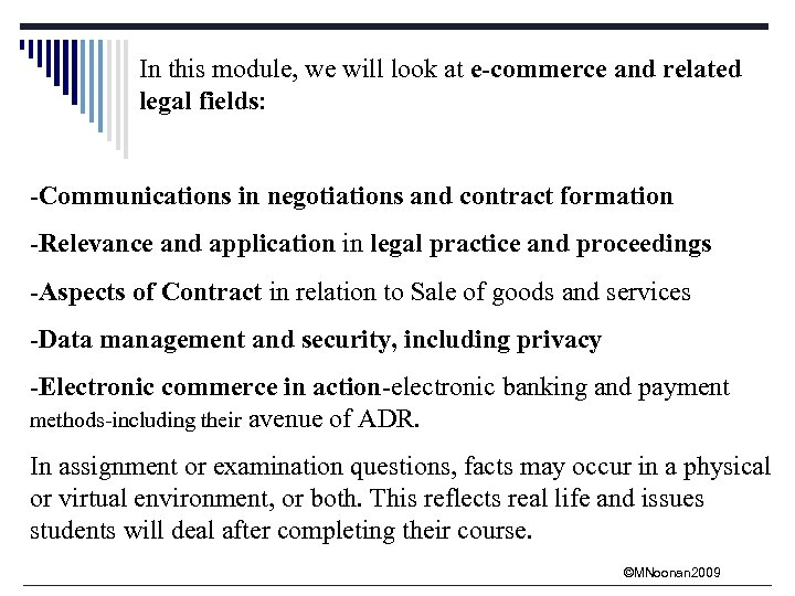 In this module, we will look at e-commerce and related legal fields: -Communications in