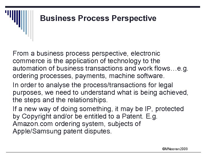 Business Process Perspective From a business process perspective, electronic commerce is the application of