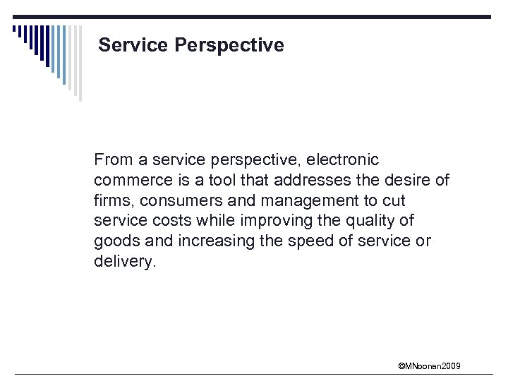 Service Perspective From a service perspective, electronic commerce is a tool that addresses the