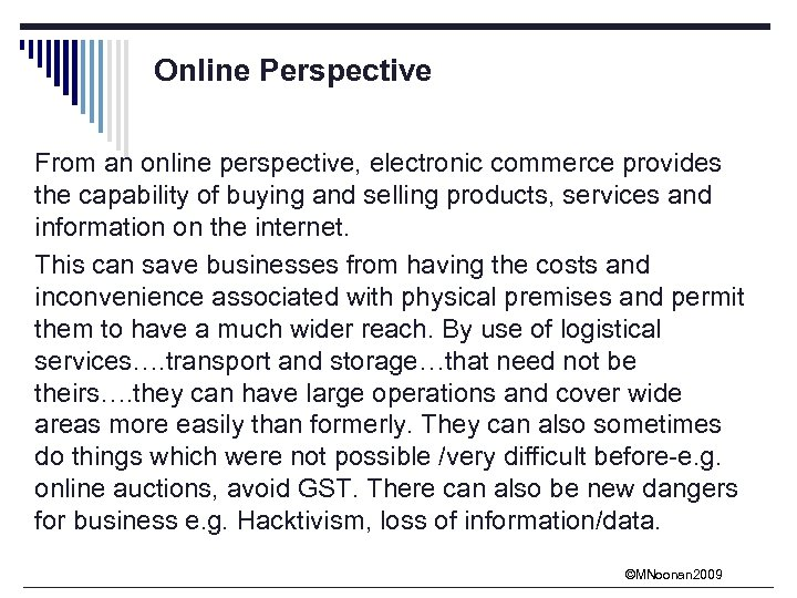 Online Perspective From an online perspective, electronic commerce provides the capability of buying and