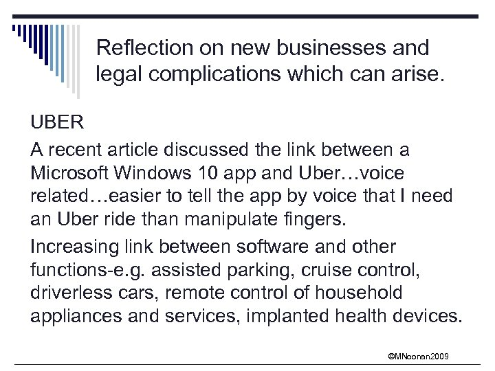 Reflection on new businesses and legal complications which can arise. UBER A recent article
