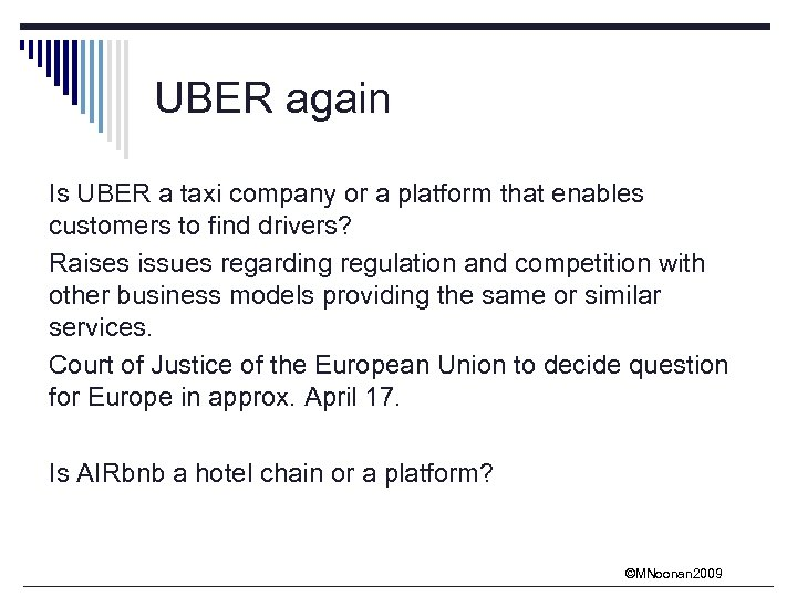 UBER again Is UBER a taxi company or a platform that enables customers to