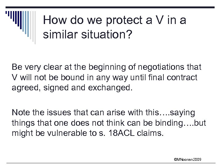 How do we protect a V in a similar situation? Be very clear at