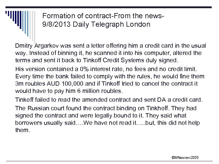 Formation of contract-From the news 9/8/2013 Daily Telegraph London Dmitry Argarkov was sent a