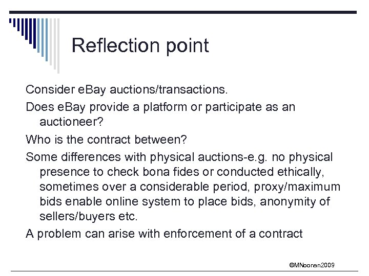 Reflection point Consider e. Bay auctions/transactions. Does e. Bay provide a platform or participate