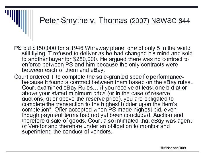 Peter Smythe v. Thomas (2007) NSWSC 844 PS bid $150, 000 for a 1946
