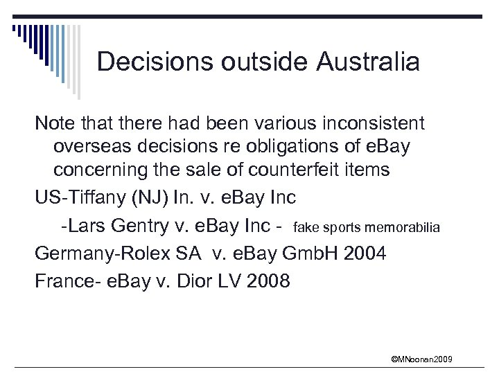 Decisions outside Australia Note that there had been various inconsistent overseas decisions re obligations
