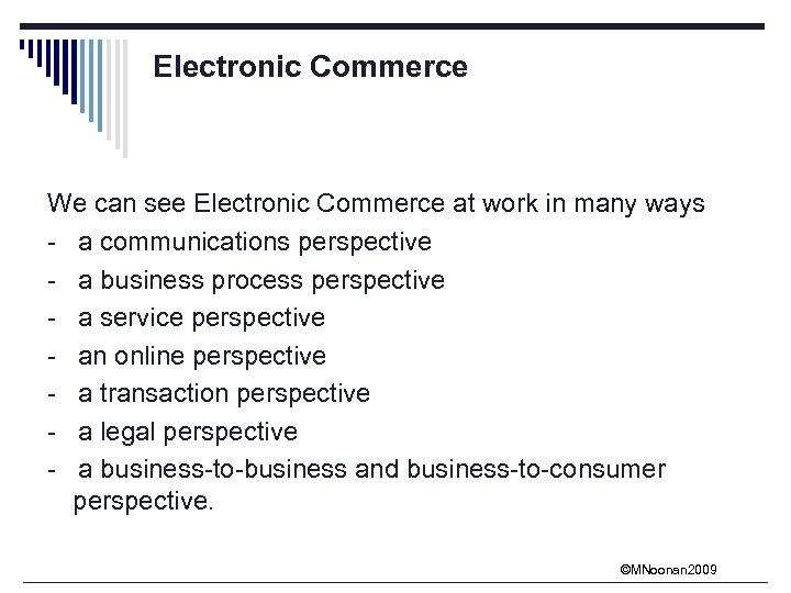 Electronic Commerce We can see Electronic Commerce at work in many ways - a
