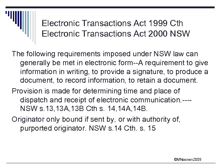 Electronic Transactions Act 1999 Cth Electronic Transactions Act 2000 NSW The following requirements imposed