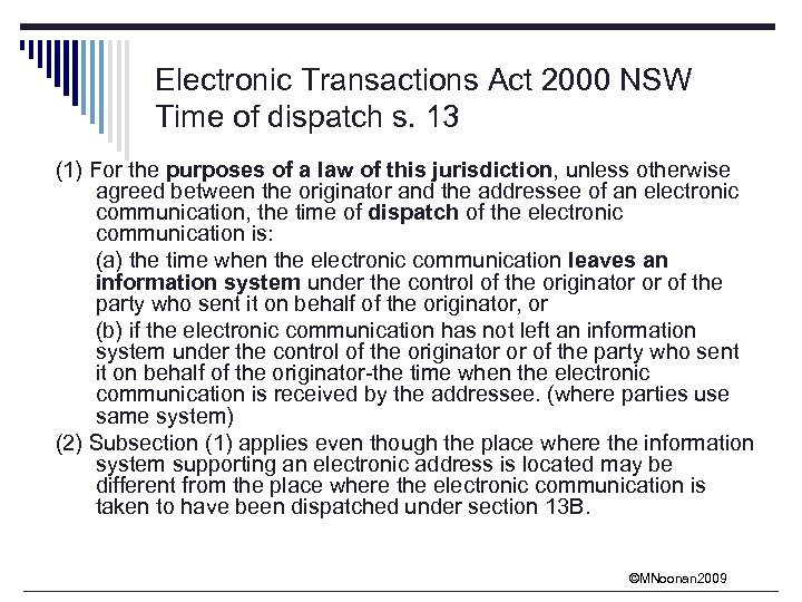 Electronic Transactions Act 2000 NSW Time of dispatch s. 13 (1) For the purposes