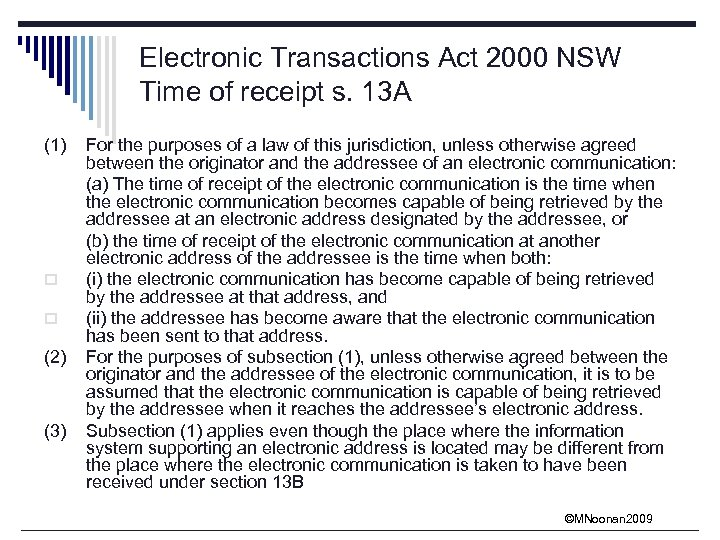 Electronic Transactions Act 2000 NSW Time of receipt s. 13 A (1) o o