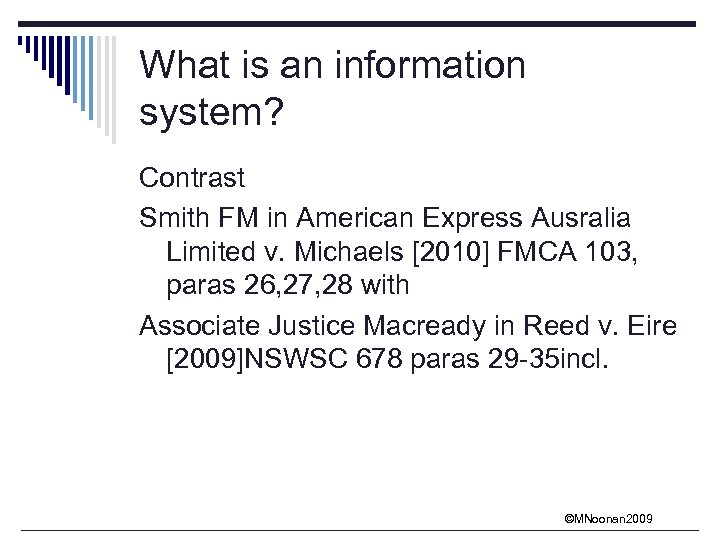 What is an information system? Contrast Smith FM in American Express Ausralia Limited v.
