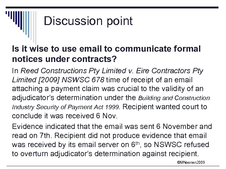 Discussion point Is it wise to use email to communicate formal notices under contracts?