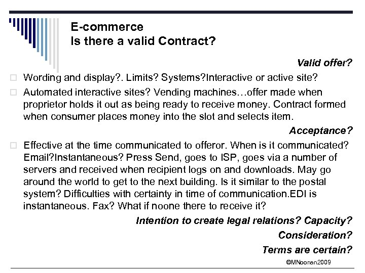 E-commerce Is there a valid Contract? Valid offer? o Wording and display? . Limits?