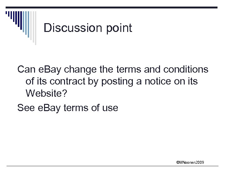 Discussion point Can e. Bay change the terms and conditions of its contract by