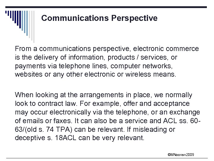 Communications Perspective From a communications perspective, electronic commerce is the delivery of information, products